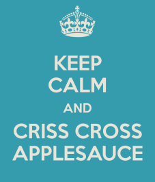 keep-calm-and-criss-cross-applesauce